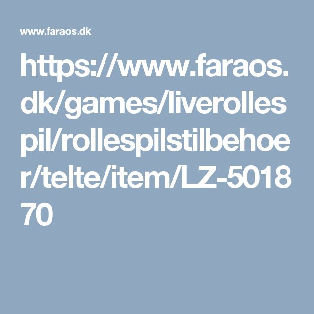 https://www.faraos.dk/games/liverollespil/rollespilstilbehoer/telte/item/LZ-501870