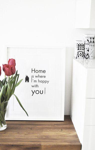 Zuhause ist, wo ich mit Dir glücklich bin >> Poster #Spruch #Motto #Zitat von na.hili (http://www.stilherz.de/nahili-happy-home.html)