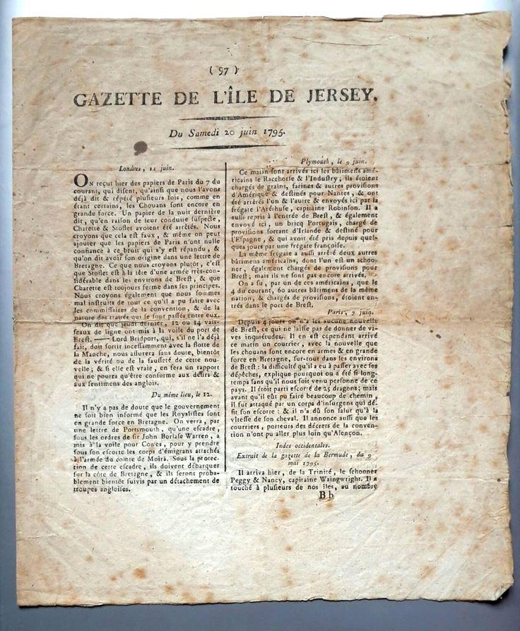 Gazette de jersey du samedi 20 juin 1795. ( Journal hebdomadaire : du 5 août 1786 au 26 février 1814). Qui tient le lecteur au courant des divers évènements de l'île. Le numéro du samedi 20 juin 1795, donne des détails sur le mouvement du corps d'émigrés, du régiment des Cadres de du Trésor;