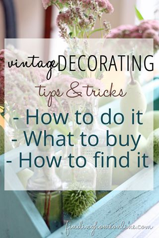 Vintage Decorating Tips and Tricks