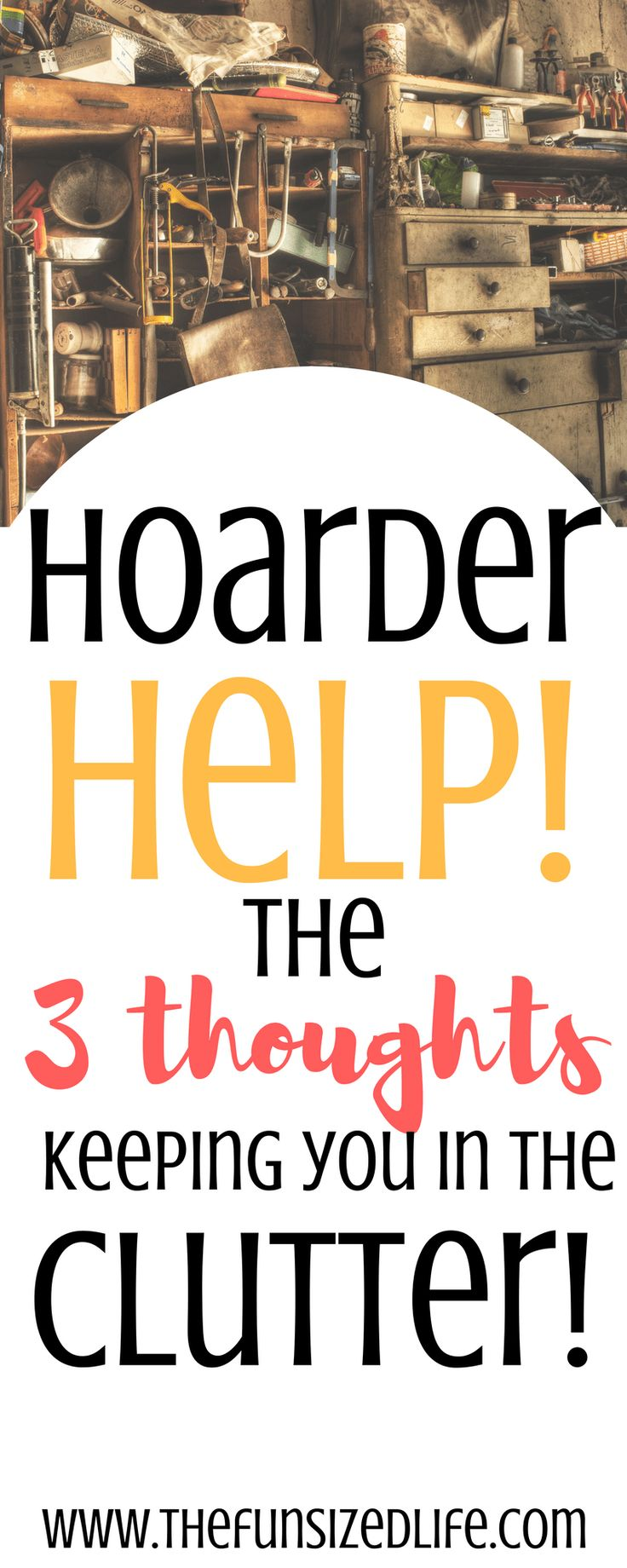 There are 3 major thoughts all hoarders have. #hoarding #minimalism