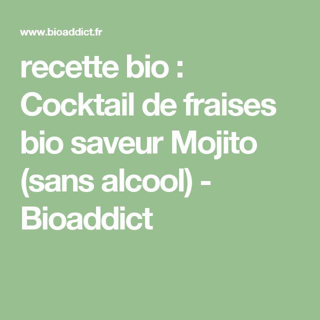 recette bio : Cocktail de fraises bio saveur Mojito (sans alcool) - Bioaddict