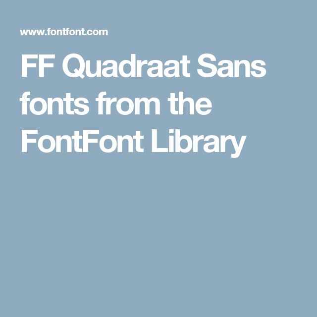 FF Quadraat Sans fonts from the FontFont Library