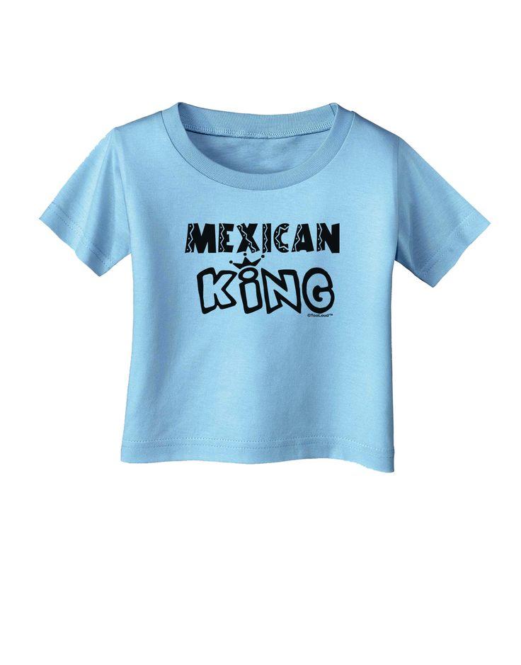 TooLoud Mexican King - Cinco de Mayo Infant T-Shirt