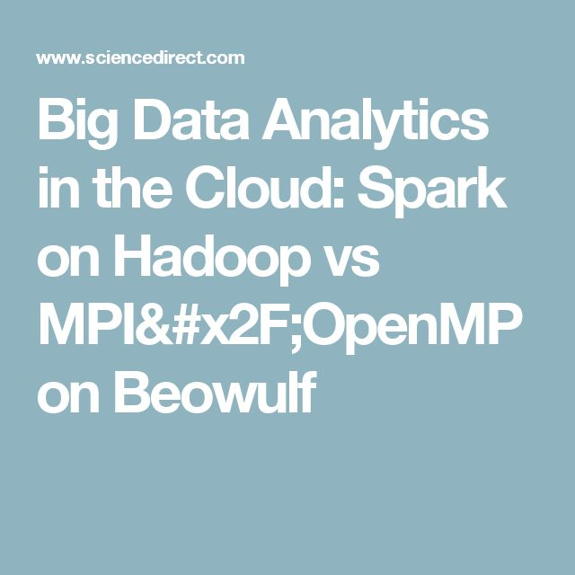 Big Data Analytics in the Cloud: Spark on Hadoop vs MPI/OpenMP on Beowulf