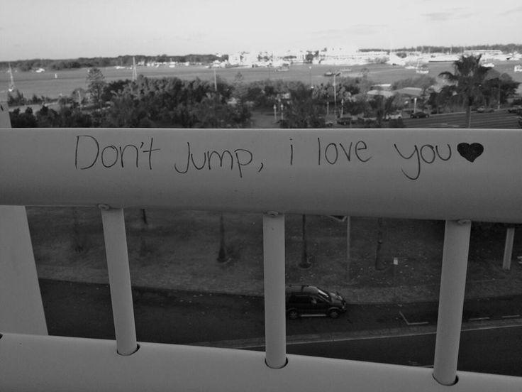 No saltes, yo te amo.
