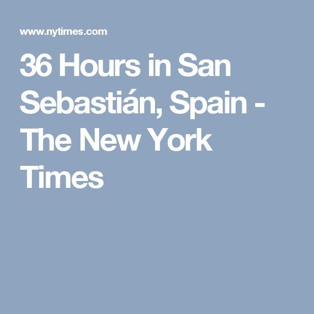 36 Hours in San Sebastián, Spain - The New York Times