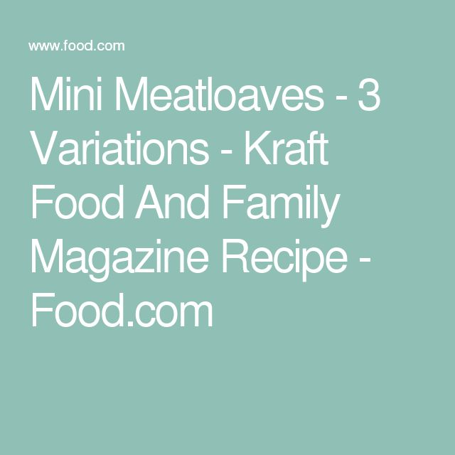 Mini Meatloaves - 3 Variations - Kraft Food And Family Magazine Recipe - Food.com Chicken Stove Top