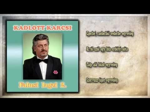 11 ✮ Kadlott Karcsi ~ Falusi lagzi 2. (teljes album) - YouTube
