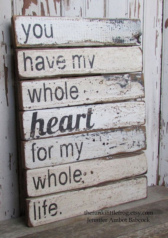 You Have My Whole Heart For My Whole Life, Upcycled Wood Handpainted Rustic Aged Wall Art Sign on Etsy, $100.00