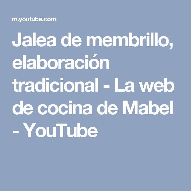 Jalea de membrillo, elaboración tradicional - La web de cocina de Mabel - YouTube