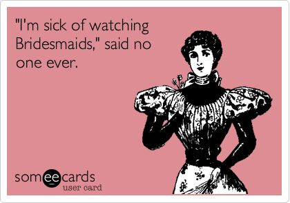 So true.: Chick Flicks, Help Me, Funny Movies, My Life, Watches Bridesmaid, Funny Confessions, Favorite Movie, True Stories, Haha So True