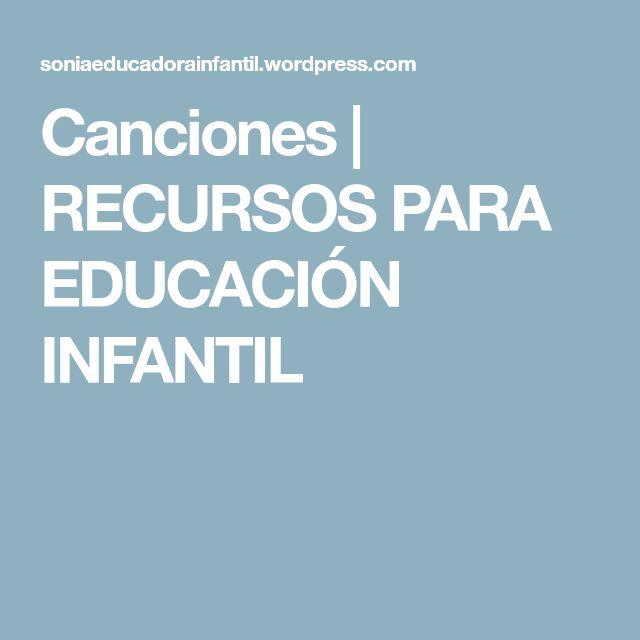 Canciones | RECURSOS PARA EDUCACIÓN INFANTIL