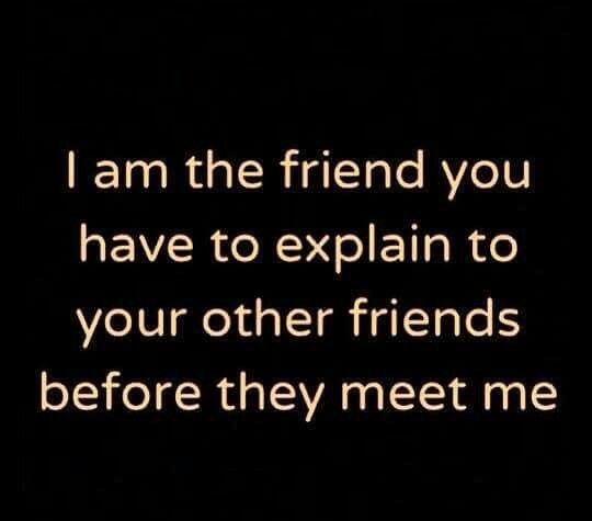 I am the friend
