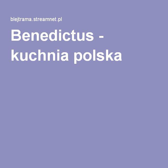 Benedictus - kuchnia polska
