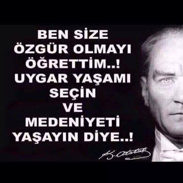 """✿ ❤ """"Ben size özgür olmayı öğrettim!"""" M.Kemal ATATÜRK"""