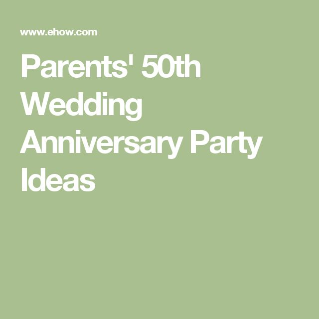 Parents' 50th Wedding Anniversary Party Ideas