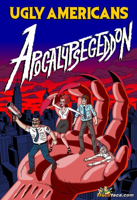 Ugly americans: apocalypsegeddon 2