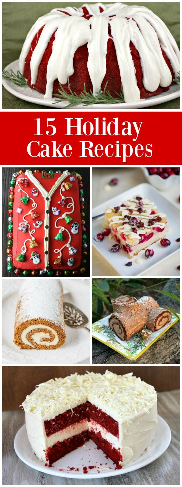 15 Impressive Holiday Cake recipes: including a Red Velvet Bundt Cake with Cinnamon Cream Cheese Frosting, Yule Log, Chocolate- Peppermint Cake, Gingerbread Cake and more!