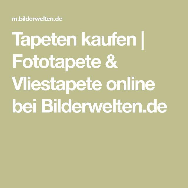 Tapeten kaufen | Fototapete & Vliestapete online bei Bilderwelten.de