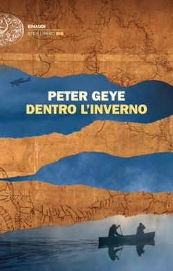 Peter Geye, Dentro l'inverno, Stile libero Big - DISPONIBILE ANCHE IN EBOOK