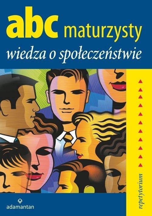 ABC Maturzysty. Wiedza o społeczeństwie  #książka #książki #matura #wos  http://bookinista.pl/ABC-Maturzysty-Wiedza-o-spoleczenstwie,p,139858