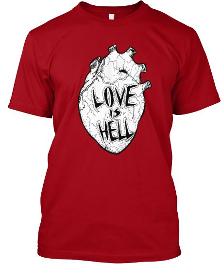 love is hell limited edition | Teespring
