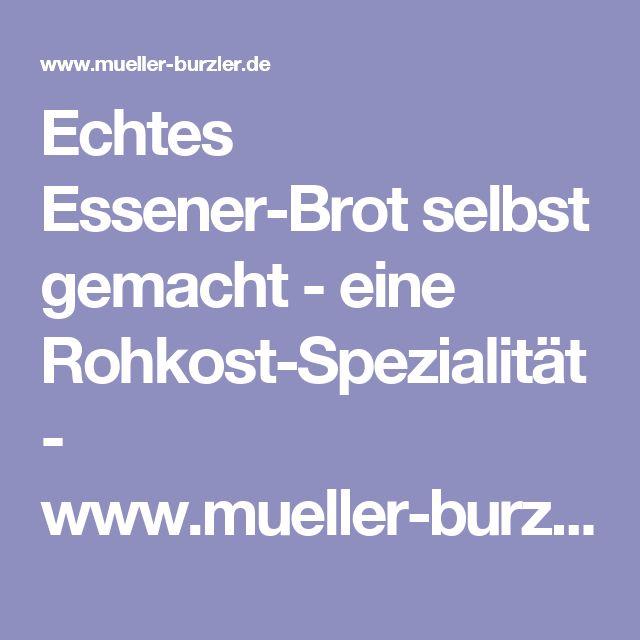 Echtes Essener-Brot selbst gemacht - eine Rohkost-Spezialität - www.mueller-burzler.de