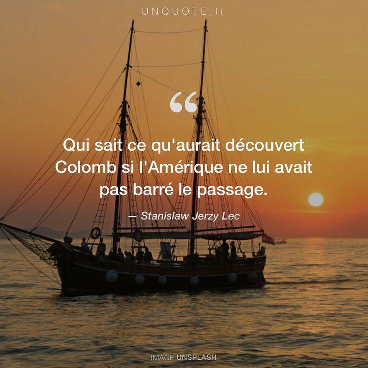 """Stanislaw Jerzy Lec """"Qui sait ce qu'aurait découvert Colomb si l'Amérique ne lui avait pas barré le passage."""" Photo by Katherine McCormack / Unsplash"""