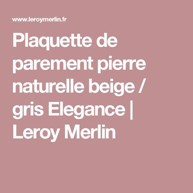 Best 20 parement pierre naturelle ideas on pinterest for Plaquette de parement pierre naturelle leroy merlin