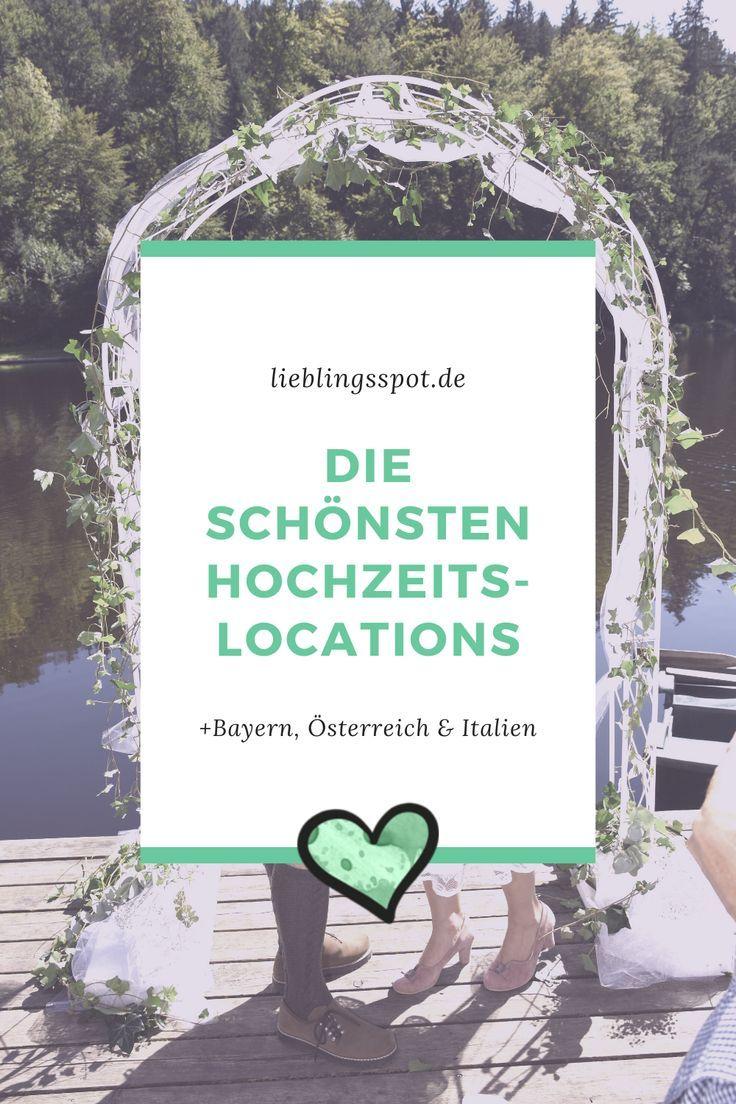 Hochzeitslocation Bayern Co Die 5 Schonsten Orte Lieblingsspot Hochzeitslocation Wochenendreisen Reise Inspiration