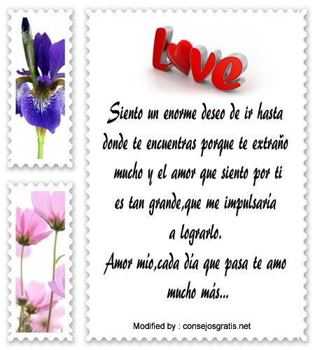 descargar frases de amor para mi enamorado,textos bonitos de romànticos te extraño mucho mi amor:  http://www.consejosgratis.net/bonitos-mensajes-de-amor-para-mi-novia-que-esta-lejos/