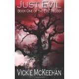 Just Evil: The Evil Trilogy Book One (Volume 1) (Paperback)By Vickie McKeehan