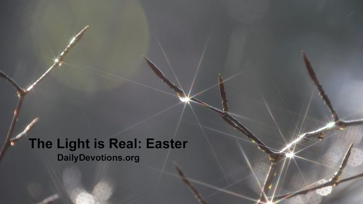 The Light is Real (A Christian Easter)