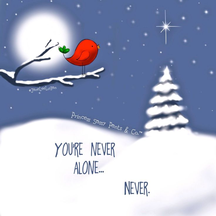 You're Never Alone...Never