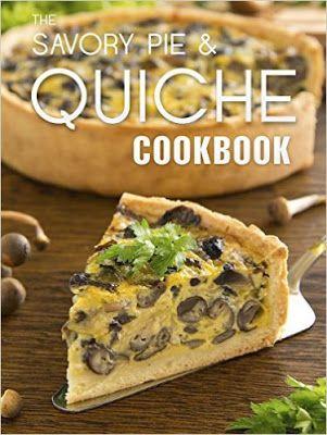 Daily Kindle Cookbooks: The Savory Pie & Quiche Cookbook: The 50 Most Deli...