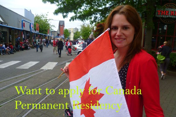 Want to apply for Canada Permanent Residency