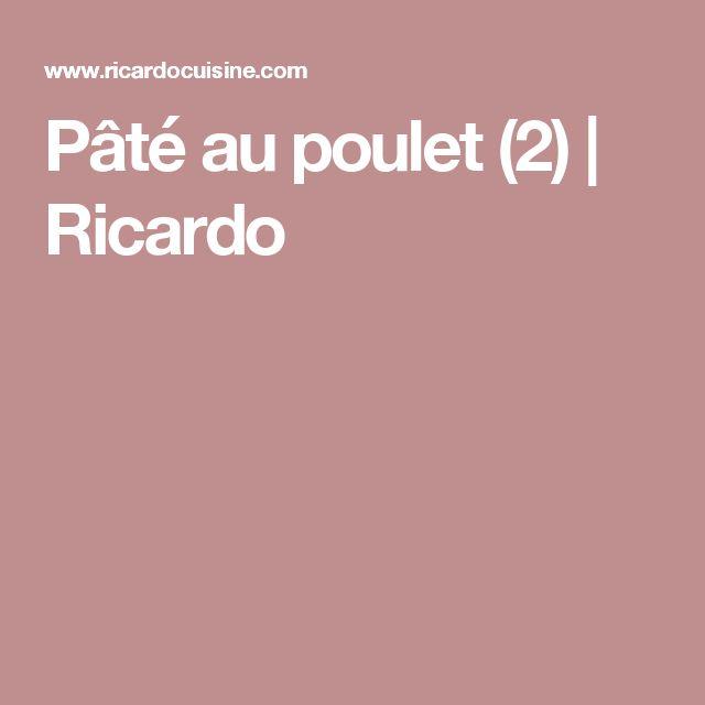 Pâté au poulet (2) | Ricardo