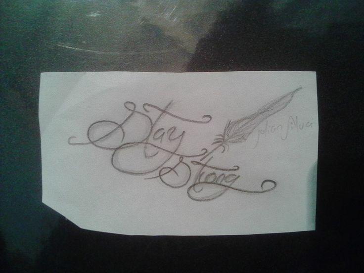 stay strong   dibujado y diseñado por mi