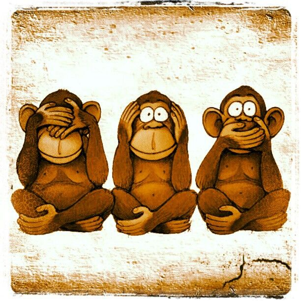 """Three monkeys to help you stay sane when you witness the insanity of the modern world: """"see no evil, hear no evil, speak no evil"""". In Japanese philosophy that would be a sign of deep wisdom, in Western - a sign of being a chicken. Wise monkey or scaredy-cat choose whatever, but keep in mind : humour is what saves you from insanity for sure!"""