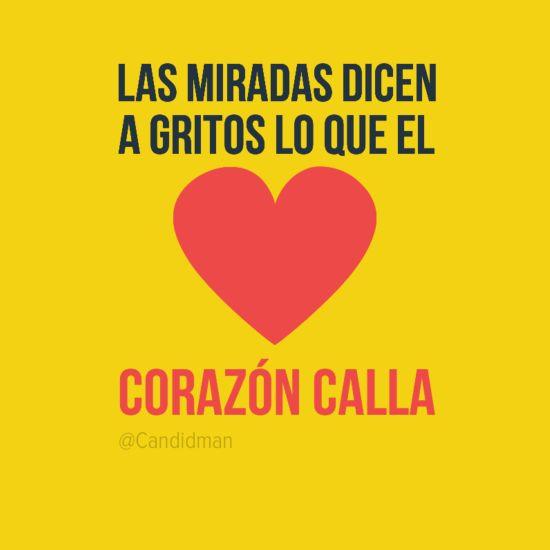 """""""Las miradas dicen a gritos lo que el corazón calla"""". #Citas #Frases @Candidman"""