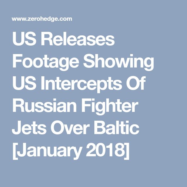 US Releases Footage Showing US Intercepts Of Russian Fighter Jets Over Baltic [January 2018]