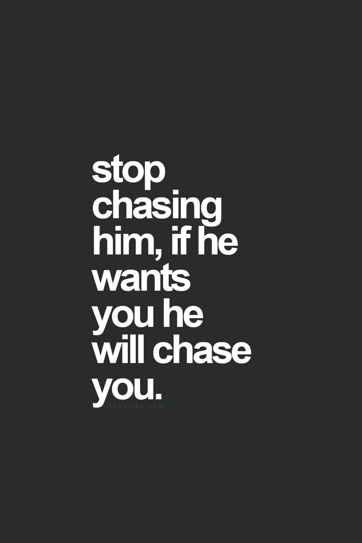 One of the most important rules on dating that I have learned. Do Not Chase or text or call. If he wants you bad enough, he knows how to find you.