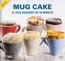 Mug Cake – Il tuo dessert in 10 minuti