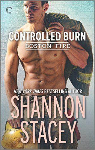Controlled Burn (Boston Fire): Shannon Stacey: 9780373002900: Amazon.com: Books