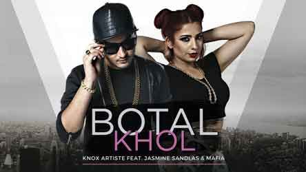 Botal Khol Lyrics (The Baller's Anthem) by Knox Artiste, Jasmine Sandlas, Mafia, New Rap Song 2017. The Song lyrics written by Knox Artiste, Jasmine Sandlas, ARYN and sung by Knox Artiste, Jasmine Sandlas, Mafia, music
