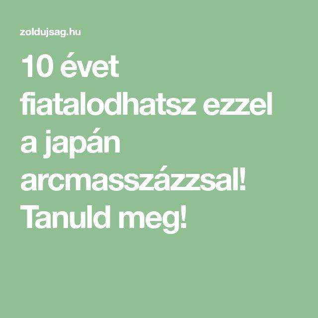 10 évet fiatalodhatsz ezzel a japán arcmasszázzsal! Tanuld meg!