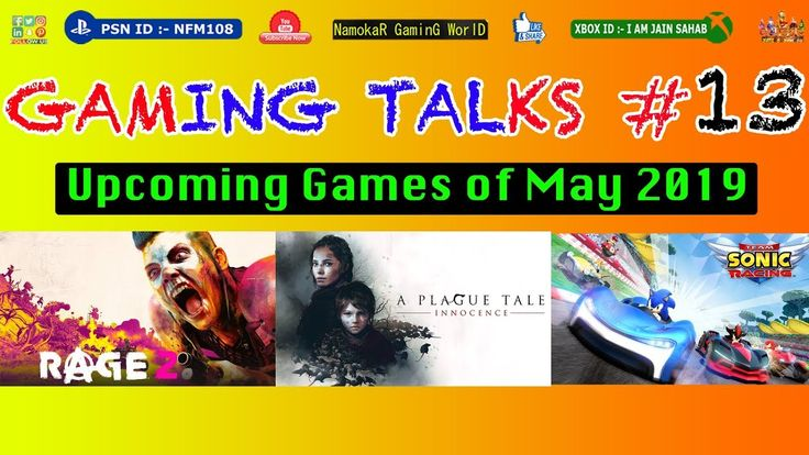 Top Upcoming Games of May 2019 🔥🔥🔥Rage 2, A Plague Tale, Team Sonic Rac…