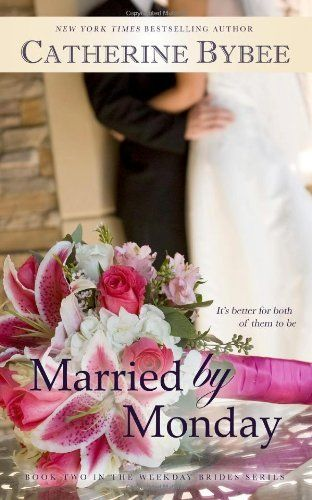 Married by Monday: Book Two of the Weekday Bride Series (Volume 1) by Catherine Bybee. $12.99. Publication: May 23, 2012