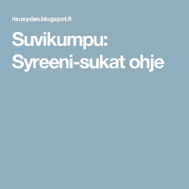 Suvikumpu: Syreeni-sukat ohje